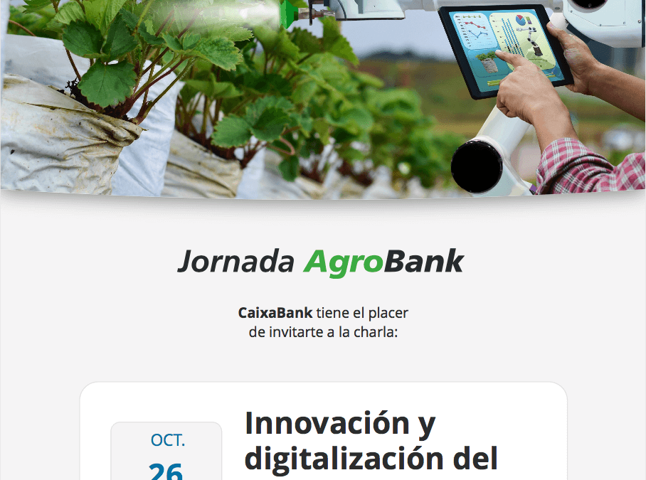 Freshuelva participa en las Jornadas Agrobank sobre la innovación y la digitación del sector agrario el próximo 26 de octubre